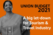 Union Budget 2021 :  a big let-down for Tourism & Travel Industry- Trade Associations Furious