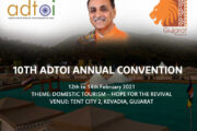 ADTOI Annual Convention  at Kevadia, Gujarat from 12-14 FEB