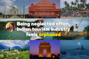 Being neglected often, Indian tourism industry feels orphaned!
