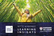 WTTC and Harvard T.H. Chan School of Public Health release insight papers to help drive Sustainability in Travel & Tourism